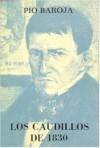 Los caudillos de 1830 - Pío Baroja