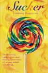 Sucker Literary Magazine volume 1 - Hannah R. Goodman