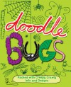 Doodle Bugs: Packed with Creepy Crawly Info and Designs - Nikalas Catlow