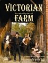 Victorian Farm: Rediscovering Forgotten Skills - Alex Langlands, Peter Ginn, Ruth Goodman