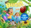 Bugs! (A Gorgeous Illustrated Children's Picture Ebook for Ages 2-8) - Rachel Yu, Michael Yu