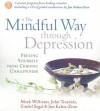 The Mindful Way Through Depression: Freeing Yourself from Chronic Unhappiness (Audiocd) - Mark Williams, Jon Kabat-Zinn, John D. Teasdale, Zindel V. Segal