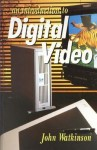 An Introduction To Digital Video - John Watkinson