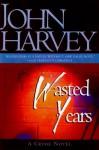 Wasted Years - John Harvey