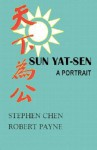Sun Yat Sen: A Portrait - Stephen Chen, Pierre Stephen Robert Payne