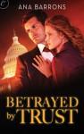 Betrayed by Trust - Ana Barrons