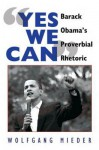 """Yes We Can"": Barack Obama's Proverbial Rhetoric - Wolfgang Mieder"