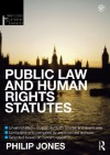 Public Law and Human Rights 2012-2013 (Routledge Student Statutes) - Philip Jones