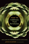 Inside the California Food Revolution: Thirty Years That Changed Our Culinary Consciousness - Joyce Goldstein, Dore Brown