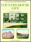 Victorian & Edwardian Country House Life - Anthony J. Lambert