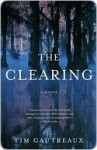 The Clearing: A Novel (Vintage Contemporaries) - Tim Gautreaux