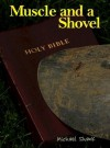 Muscle and a Shovel: 5th Edition (Includes New Epilogue: Randall's Secret) - Michael Shank, Jamie Parker