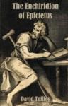 The Enchiridion of Epictetus: The Handbook of Epictetus - Epictetus, David Tuffley