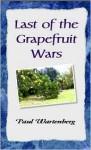 Last of the Grapefruit Wars - Paul Wartenberg