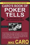 Caro's Book of Poker Tells - Mike Caro