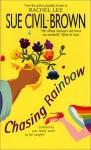 Chasing Rainbow - Sue Civil-Brown