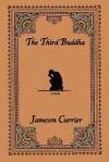 The Third Buddha - Jameson Currier