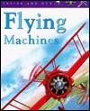 Flying Machines - Angela Royston