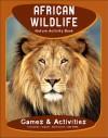 African Wildlife Nature Activity Book - James Kavanagh, Raymond Leung