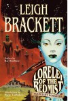 Lorelei of the Red Mist: Planetary Romances - Leigh Brackett