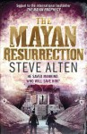 The Mayan Resurrection - Steve Alten