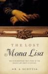 The Lost Mona Lisa - R.A. Scotti