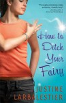 How to Ditch Your Fairy - Justine Larbalestier, Kate Atkinson