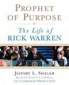 Prophet of Purpose: The Life of Rick Warren - Jeffrey L. Sheler, Danny Campbell