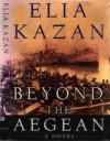Beyond The Aegean - Elia Kazan
