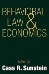 Behavioral Law and Economics (Cambridge Series on Judgment and Decision Making) - Cass R. Sunstein