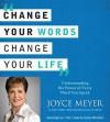 Change Your Words, Change Your Life (Audio) - Joyce Meyer, Sandra McCollom