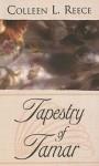 Tapestry of Tamar - Colleen L. Reece
