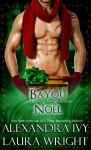 Bayou Noël (Bayou Heat, #8.5) - Alexandra Ivy, Laura Wright