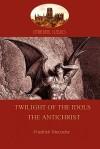 Twilight of the Idols/The Antichrist - Friedrich Nietzsche
