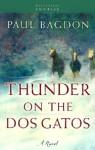 Thunder on the DOS Gatos - Paul Bagdon