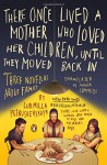 There Once Lived a Mother Who Loved Her Children, Until They Moved Back In: Three Novellas About Family - Ludmilla Petrushevskaya, Anna Summers, Anna Summers