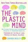 The Plastic Mind - Sharon Begley