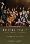Thirty Years That Changed the World: The Book Acts for Today - Michael Green
