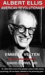 Albert Ellis: American Revolutionary - Emmett Velten, David Burns