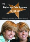The Dylan and Cole Sprouse Handbook - Everything You Need to Know about Dylan and Cole Sprouse - Emily Smith