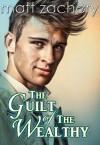The Guilt of The Wealthy (The Billionaire Bachelor Series Book 1) - Matt Zachary