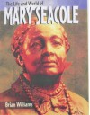 Mary Seacole (The Life & World Of...) - Brian Williams