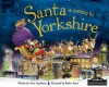 Santa Is Coming to Yorkshire - Steve Smallman