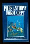 Robot Adept (Apprentice Adept) - Piers Anthony
