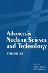 Advances in Nuclear Science and Technology: Volume 22 (Advances in Nuclear Science & Technology) - Jeffery Lewins, Martin Becker