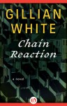 Chain Reaction - Gillian White