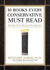 10 Books Every Conservative Must Read: Plus Four Not to Miss and One Imposter (Audiocd) - Benjamin Wiker