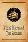 HMS Diamond - Tom Grundner