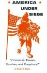 America Under Siege: A Lesson in Treason, Treachery and Conspiracy! - Robert W. Pelton