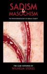 Sadism and Masochism - Wilhelm Stekel